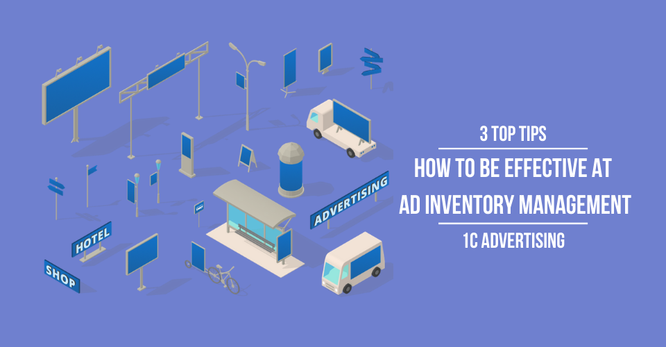 How to be effective at Ad Inventory Management: 3 top tips